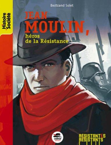 JEAN MOULIN (NE): HÉROS DE LA RÉSISTANCE