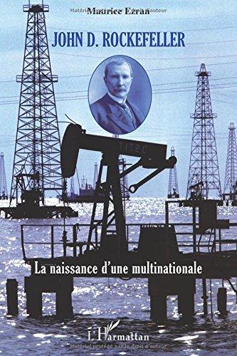 John D. Rockefeller: La naissance d'une multinationale