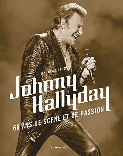 Johnny Hallyday: 60 ans de scène et de passion