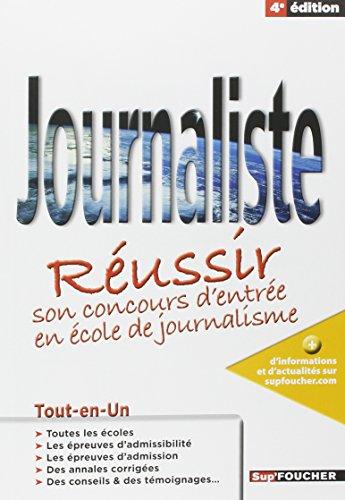 Journaliste Réussir son concours d'entrée en école de journalisme 4e édition