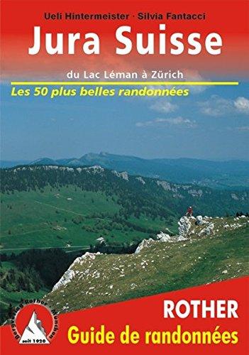 Jura Suisse - du Lac Léman à Zürich. Les 50 plus belles randonnées.