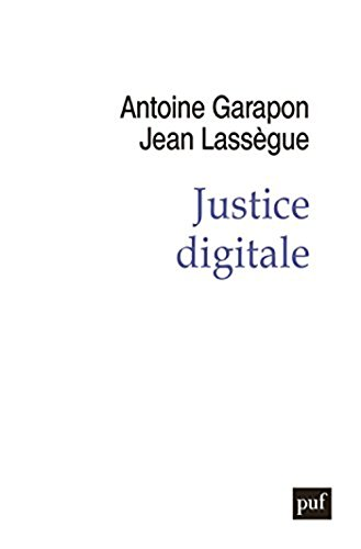 Justice digitale. Révolution graphique et rupture anthropologique