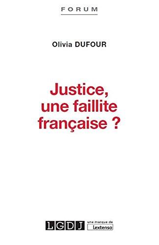 Justice, une faillite francaise ?