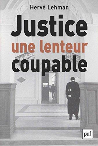 Justice, une lenteur coupable