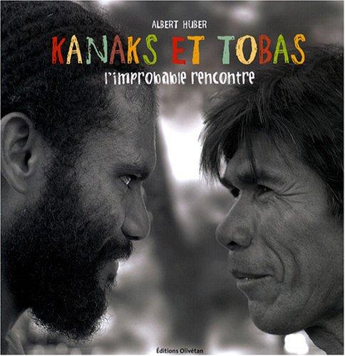 Kanaks et Tobas : L'improbable rencontre