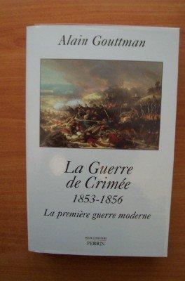 LA GUERRE DE CRIMEE.1853-1856.LA PREMIERE GUERRE MODERNE.