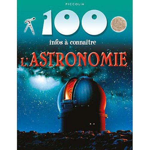 L'ASTRONOMIE 100 INFOS A CONNAÎTRE