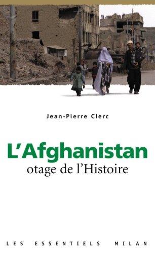 L'Afghanistan : Otage de l'histoire