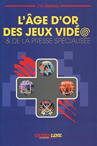 L'Age d'or des Jeux Vidéo & de la Presse Spécialisée - Version classique.