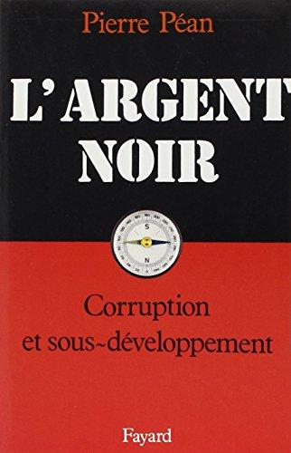 L'Argent noir : Corruption et développement