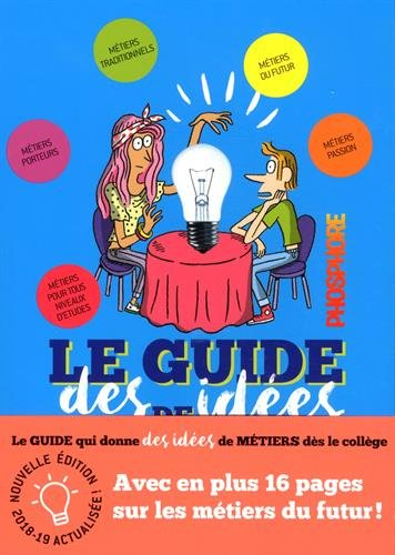 LE GUIDE DES IDEES DE METIERS - PHOSPHORE Edition 2018-2019: Avec Phosphore