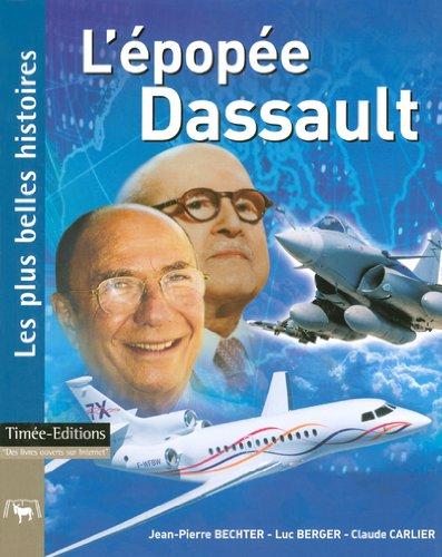 L'Epopée Dassault: Les plus belles histoires de Dassault