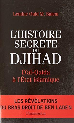 L'Histoire secrète du djihad: D'al-Qaida à l'État islamique