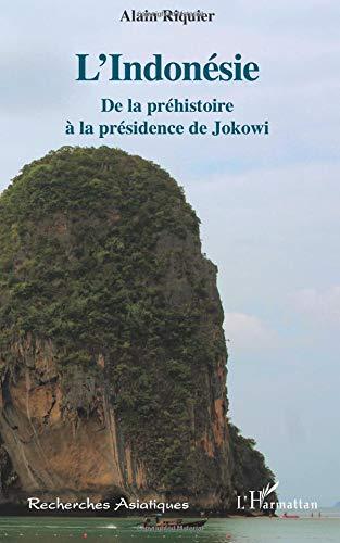 L'Indonésie: De la préhistoire à la présidence de Jokowi