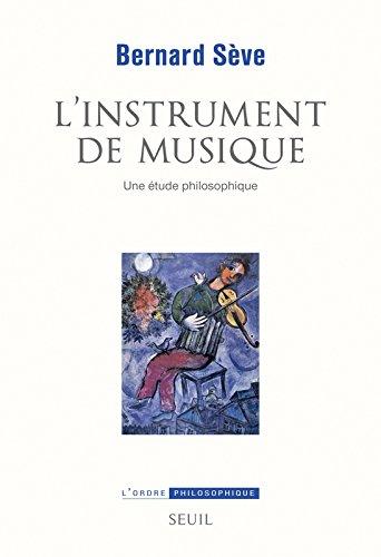 L'Instrument de musique. Une étude philosophique
