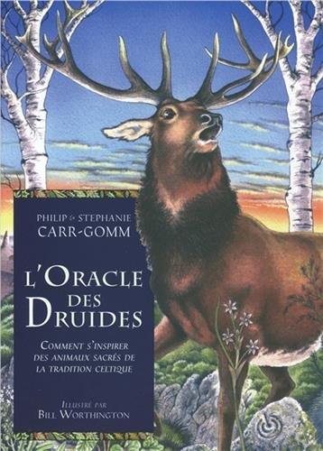 L'oracle des druides - Comment s'inspirer des animaux sacrés de la tradition celtique