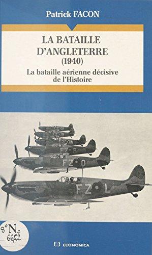 La Bataille d'Angleterre (1940) : la bataille aérienne décisive de l'Histoire (Campagnes & stratégies)