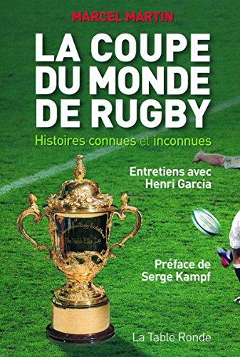 La Coupe du monde de rugby: Histoires connues et inconnues