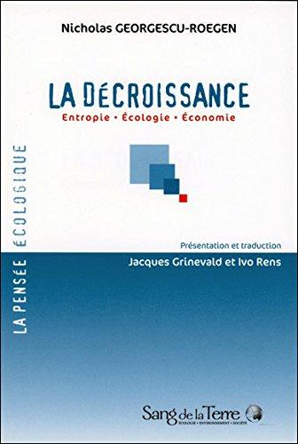 La Décroissance - Entropie - Ecologie - Economie