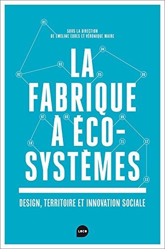 La Fabrique à écosystèmes: Design, territoire et innovation sociale