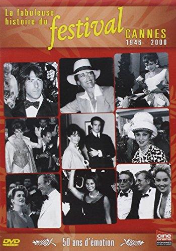 La Fabuleuse histoire du Festival de Cannes 1946 - 2000