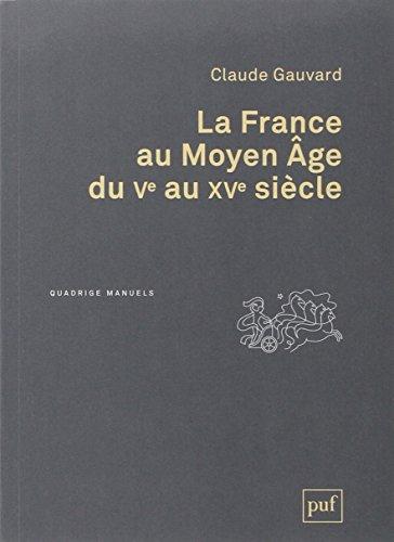 La France au Moyen Age du Ve au XVe siècle