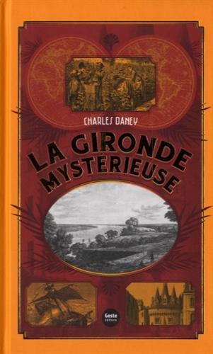 La Gironde Mystérieuse