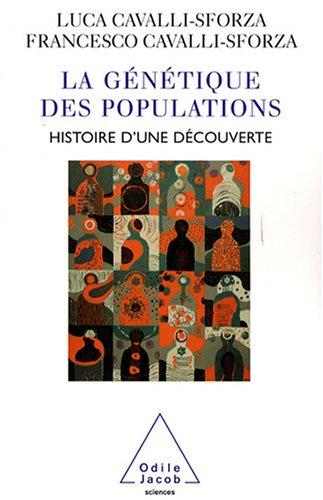 La Génétique des populations: Histoire d'une découverte