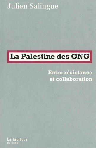 La Palestine des ONG : Entre résistance et collaboration