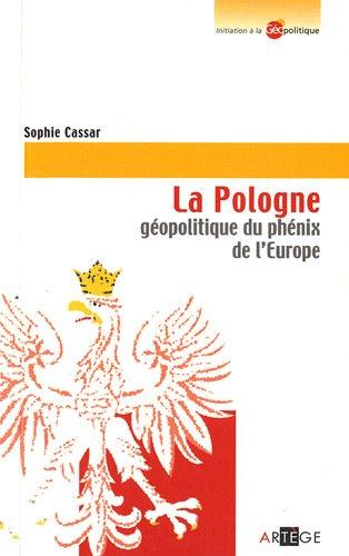 La Pologne: géopolitique du phénix de l'Europe
