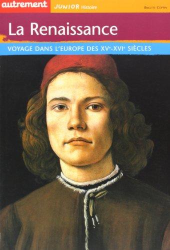 La Renaissance : Voyage dans l'Europe des XVe-XVIe siècles
