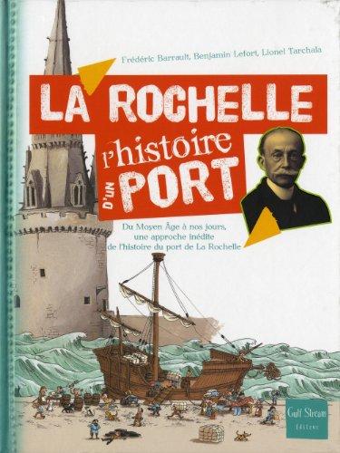 La Rochelle - L'histoire d'un port