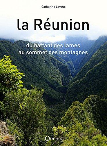 La Réunion : Du battant des lames au sommet des montagnes