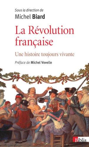 La Révolution française. Une histoire toujours vivante