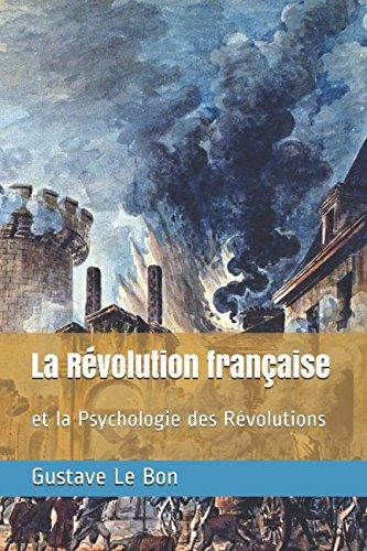 La Révolution française: et la Psychologie des Révolutions