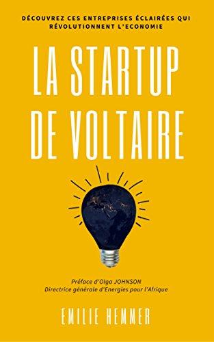 La Startup de Voltaire: Découvrez ces entreprises éclairées qui révolutionnent l'économie