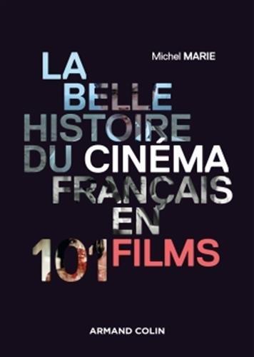 La belle histoire du cinéma français en 101 films