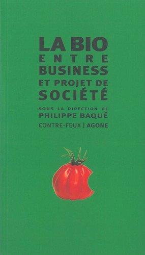 La bio : Entre business & projet de société