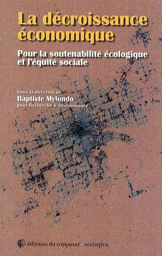 La décroissance économique : Pour la soutenabilité écologique et l'équité sociale