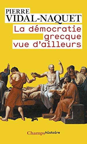 La Démocratie grecque vue d'ailleurs: Essais d'historiographie ancienne et moderne