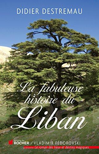 La fabuleuse histoire du Liban