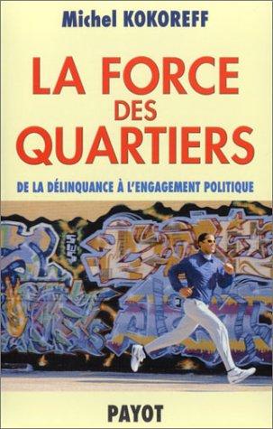 La force des quartiers : De la délinquance à l'engagement politique