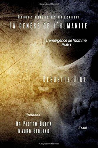 La genese de l'humanite: Histoires secretes des civilisations