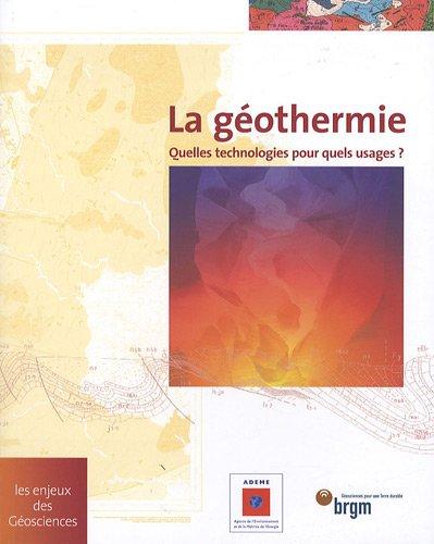 La géothermie : Quelles technologies pour quels usages ?