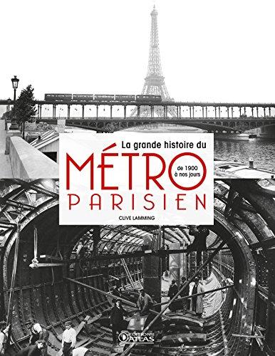 La grande histoire du métro parisien: de 1900 à nos jours