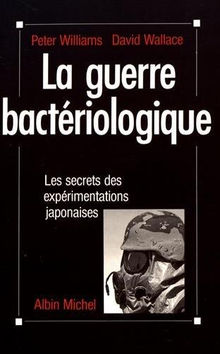 La Guerre bactériologique: Les secrets des expérimentations japonaises