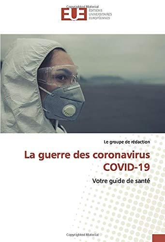 La guerre des coronavirus COVID-19: Votre guide de santé