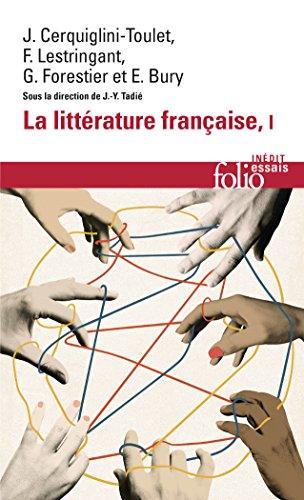 La littérature française (Tome 1): Dynamique & histoire