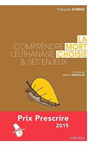 MORT CHOISIE (LA). COMPRENDRE L'EUTHANASIE ET SES ENJEUX