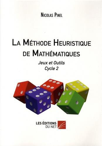 La méthode heuristique de mathématiques : Jeux et outils Cycle 2